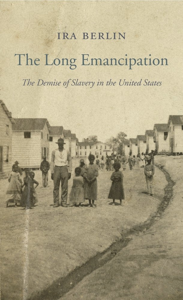 Read Online The Long Emancipation: The Demise of Slavery in the United States (The Nathan I. Huggins Lectures) PDF