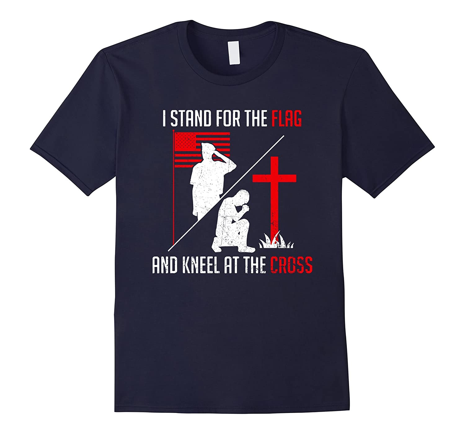I stand for the Flag and Kneel at the cross Patriotic Shirt-T-Shirt