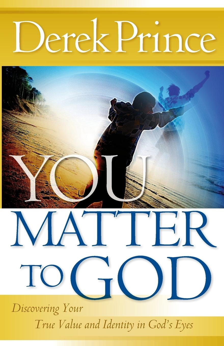 You Matter to God: Discovering Your True Value and Identity in God's Eyes PDF