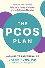 The PCOS Plan: Prevent and Reverse Polycystic Ovary Syndrome through Diet and Fasting Kindle Edition