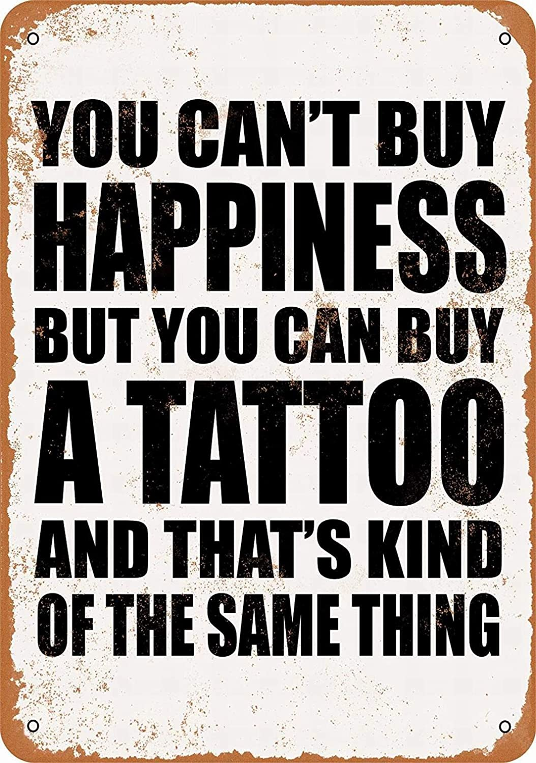 LoMall 8 x 12 Metal Sign - You Can't Buy Happiness But You Can Buy a Tattoo - Vintage Wall Decor Art