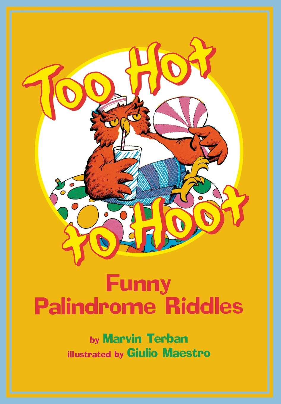 Read Online Too Hot to Hoot: Funny Palindrome Riddles ePub fb2 book