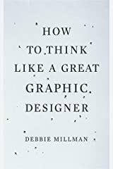 How to Think Like a Great Graphic Designer Paperback