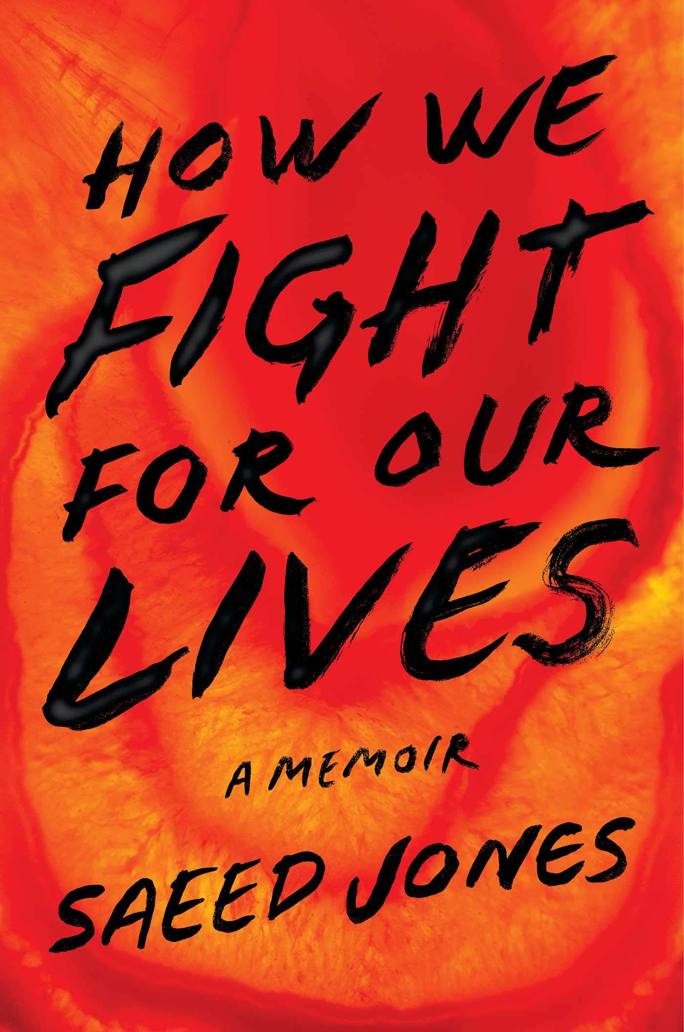 How We Fight for Our Lives: A Memoir: Jones, Saeed: 9781501132735: Books -  Amazon.ca