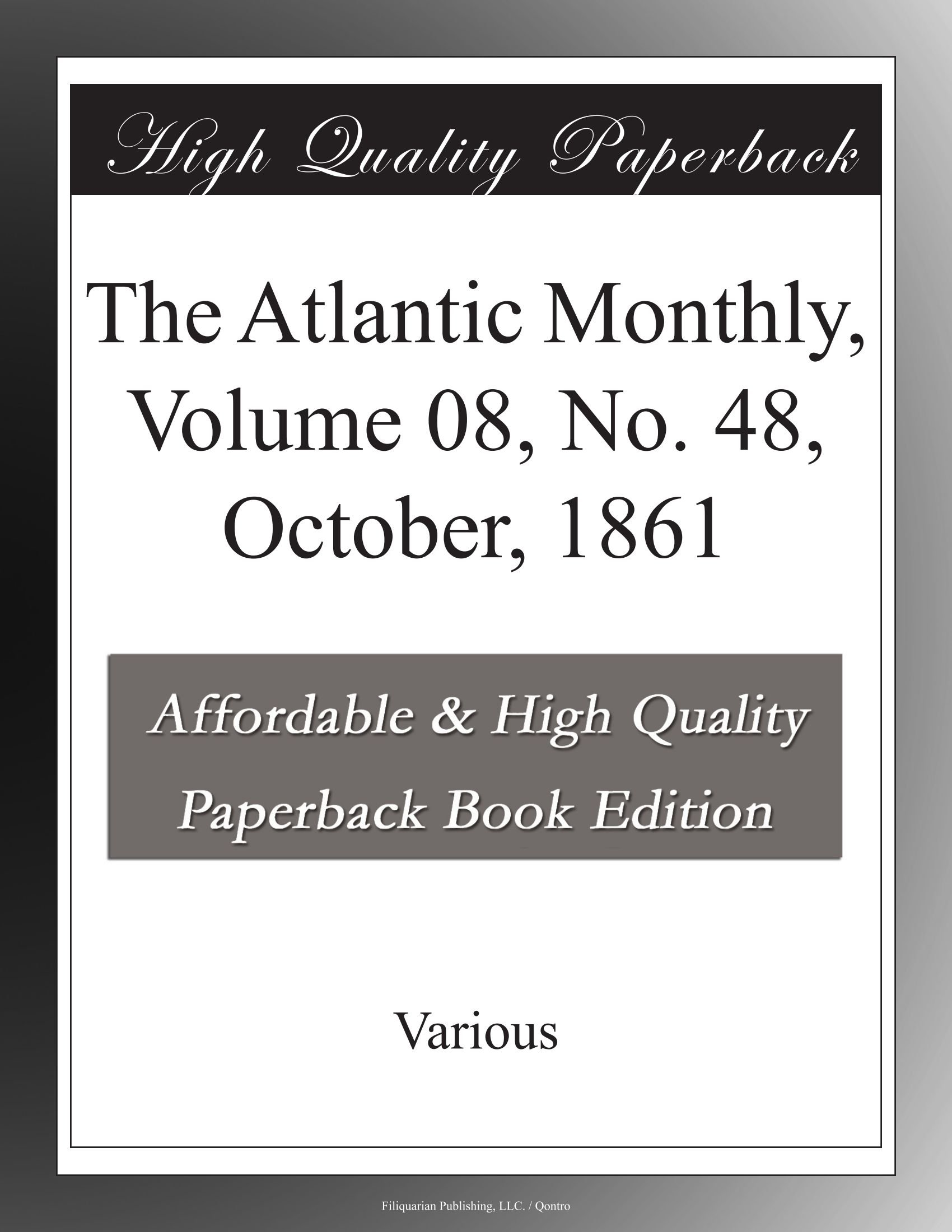 The Atlantic Monthly, Volume 08, No. 48, October, 1861 PDF