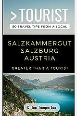 Greater Than a Tourist- Salzkammergut Salzburg Austria: 50 Travel Tips from a Local
