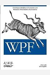 WPF (Anaya Multimedia/O¿Reilly) (Spanish Edition) Paperback