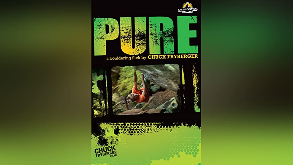 Pure: A Bouldering Flick by Chuck Fryberger