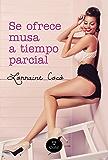 Se ofrece musa a tiempo parcial (Spanish Edition)