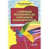 A intervenção psicopedagógica nas dificuldades de aprendizagem escolar