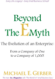 Beyond The E-Myth: The Evolution of an Enterprise: From a Company of One to a Company of 1,000! (English Edition)