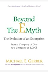 Beyond the E-Myth: The Evolution of an Enterprise: From a Company of One to a Company of 1,000! (English Edition) Edición Kindle