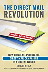 The Direct Mail Revolution: How to Create Profitable Direct Mail Campaigns in a Digital World Paperback