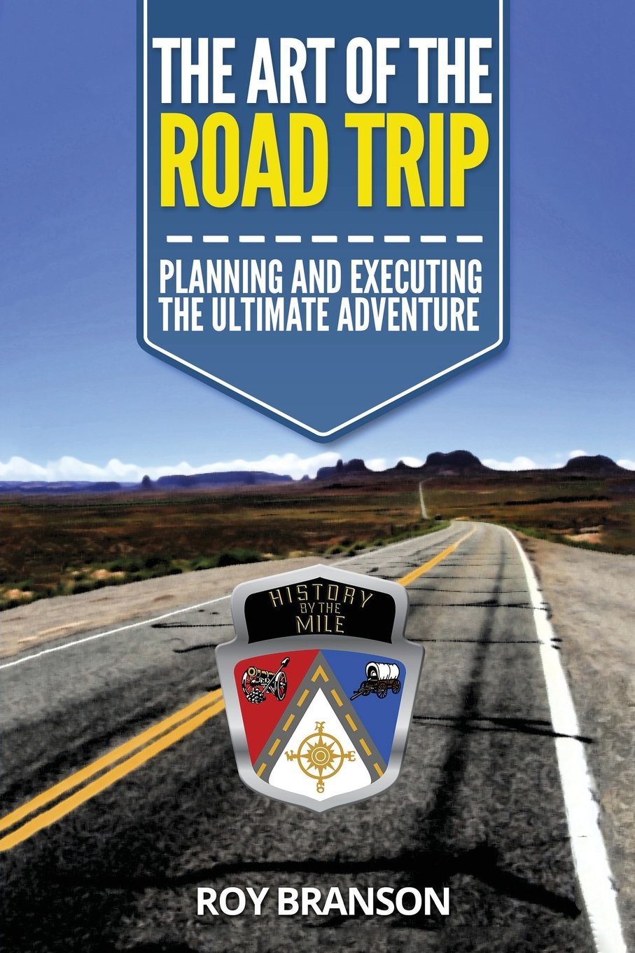 The Art of the Road Trip: Planning And Executing The Ultimate Adventure pdf epub