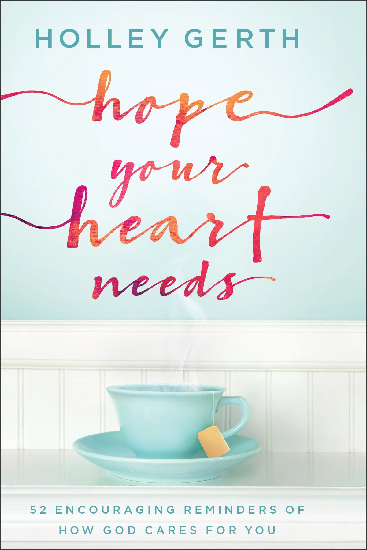 Image result for hope your heart needs holley gerth