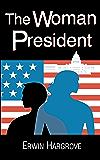 The Woman President