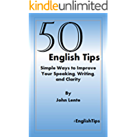 50 English Tips: Simple Ways to Improve Your Speaking, Writing, and Clarity (#EnglishTips) (English Edition)