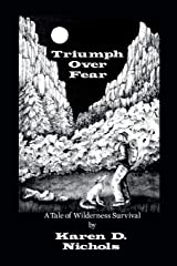 Triumph Over Fear: A Tale of Wilderness Survival Paperback