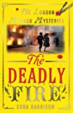 The Deadly Fire (The London Murder Mysteries)