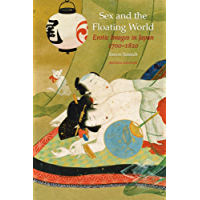 Sex and the Floating World: Erotic Images in Japan 1700–1820, Second Edition: Erotic Images in Japan 1700-1820