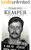 Edmund Kemper: The Life of the Co-Ed Killer (True Crime Book 2)