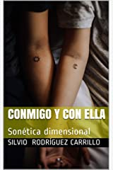 Conmigo y con ella: Sonética dimensional (Spanish Edition) Edición Kindle
