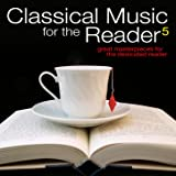 Classical Music for the Reader 5: Great Masterpieces for the Dedicated Reader
