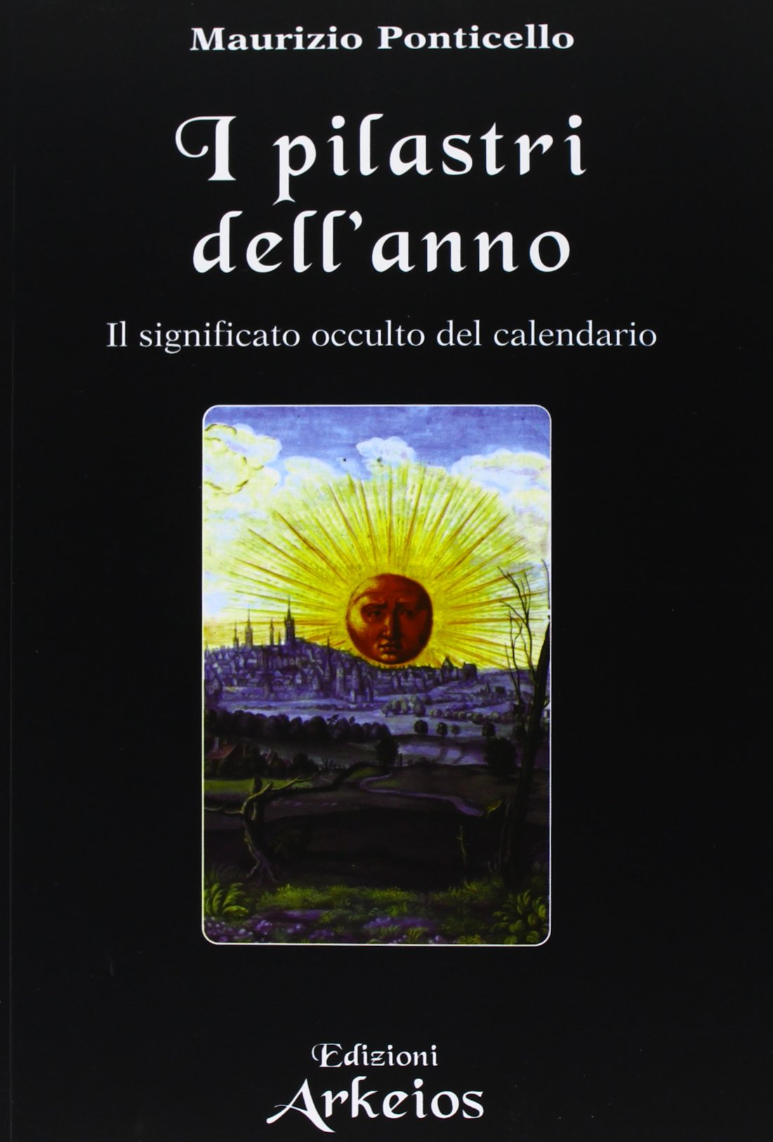 Calendario Significato.I Pilastri Dell Anno Il Significato Occulto Del Calendario