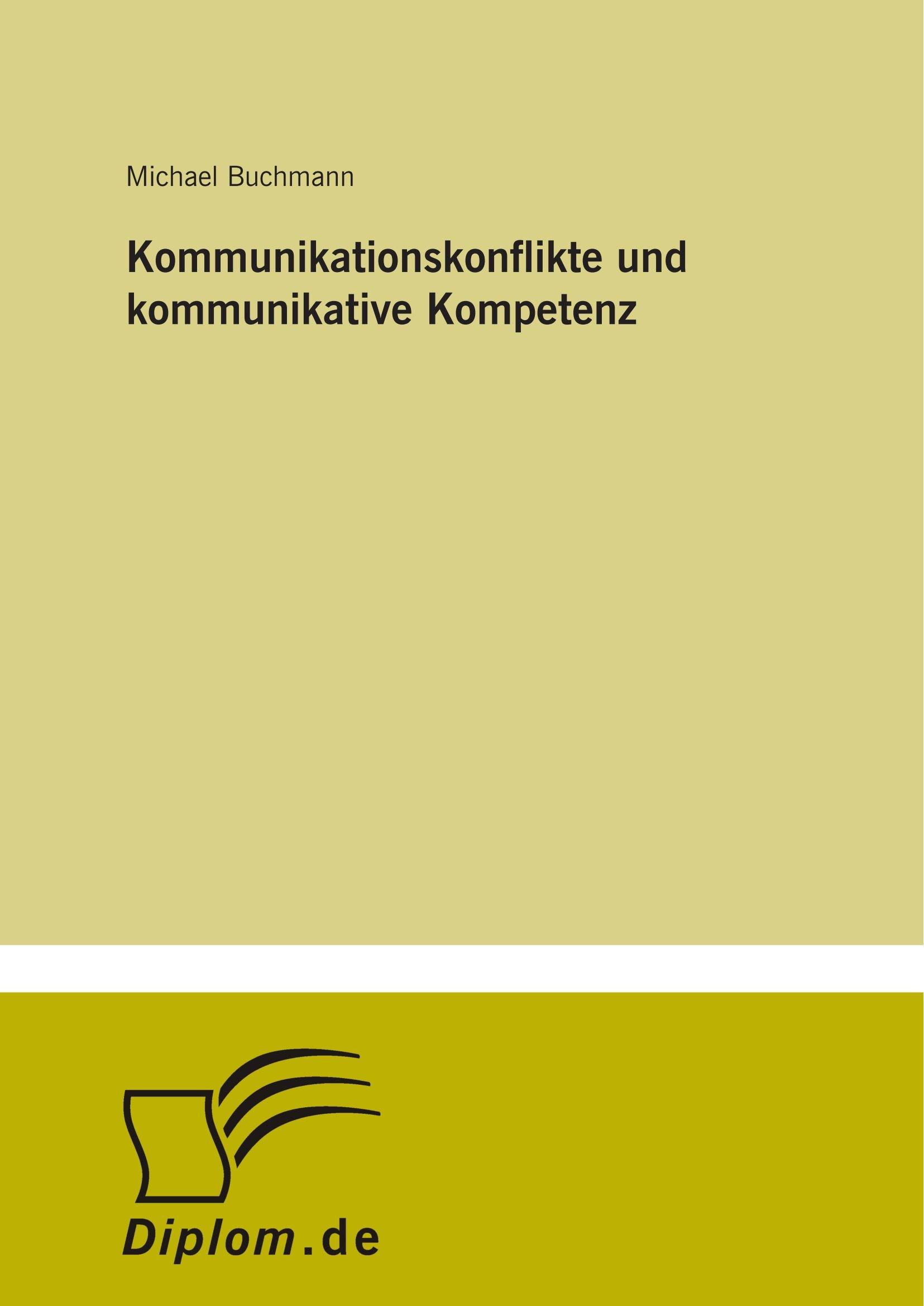 Kommunikationskonflikte und kommunikative Kompetenz: Amazon.de ...