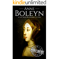 Anne Boleyn: A Life From Beginning to End (English Edition)