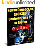 The Ultimate Xbox Hacks Manual: The only guide to remove all gaming limits. Learn by video's how to connect a 360 /one/ps4 controller to pc, kinect hacks, play 360 games on pc