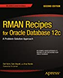 RMAN Recipes for Oracle Database 12c-A Problem-Solution Approach