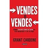 Vendes o vendes: Cómo salirte con la tuya en los negocios y la vida (Spanish Edition)