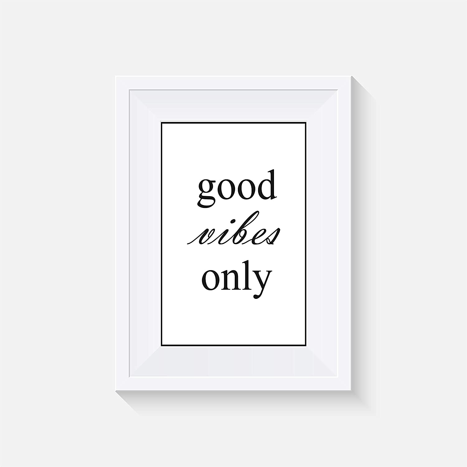 Good vibes only - Print - Poster - typography print - various Sizes(Frame Not Included)