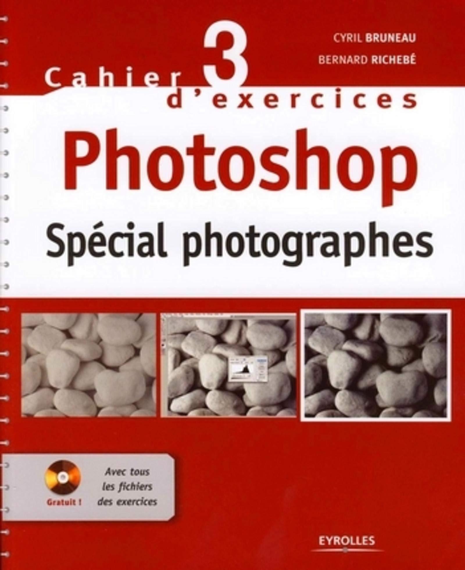 Photoshop : Spécial photographes 1Cédérom Cahier dexercices ...