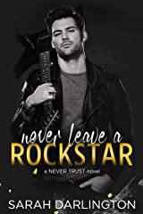 Never Leave a Rockstar (Never Trust Book 4) Kindle Edition