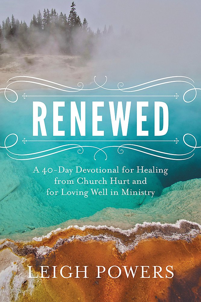 Read Online Renewed: A 40-Day Devotional for Healing from Church Hurt and for Loving Well in Ministry ebook