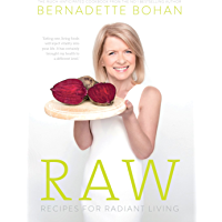 Raw – Recipes for Radiant Living: The Eagerly Anticipated Cookbook from the No.1 Bestselling Author of 'Eat Yourself Well'