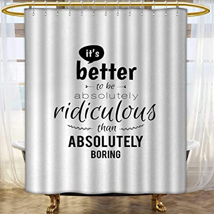 Anhounine Motivational Fabric Shower Curtains Lettering Pattern Ridiculous Is Better Than Boring Monochrome Design Modern Patterned