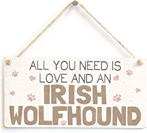 Meijiafei All You Need is Love and an Irish Wolfhound - Cute Home Accessory Gift Sign for Irish Wolfhound Dog Owners 10