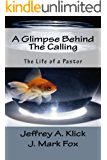 A Glimpse Behind The Calling: The Life of a Pastor