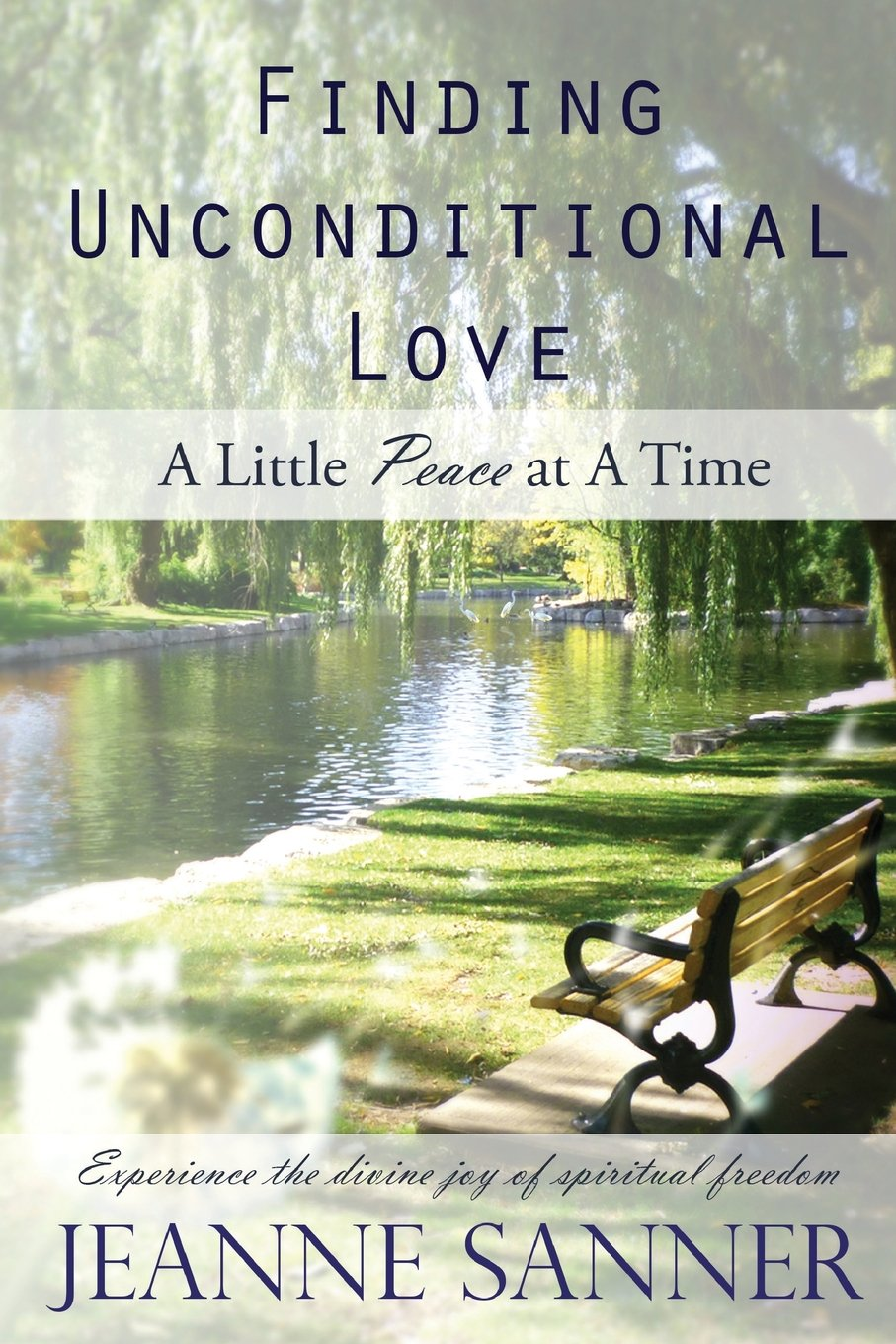 Finding Unconditional Love: A Little Peace at a Time ebook