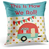 VANMI Throw Pillow Cover Pink Camping Camper Caravan Sayings This is How We Roll Blue Happy Campervan Decorative Pillow Case