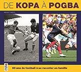 De Kopa à Pogba, 60 ans de football à se raconter en famille