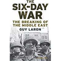 The Six-Day War: The Breaking of the Middle East