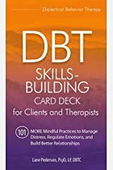 DBT Skills-Building Card Deck for Clients and Therapists: 101 MORE Mindful Practices to Manage Distress, Regulate Emotions, and Build Better Relationships Card Book