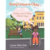 Being Unique Is Okay...: Children Learn in Many Different Ways