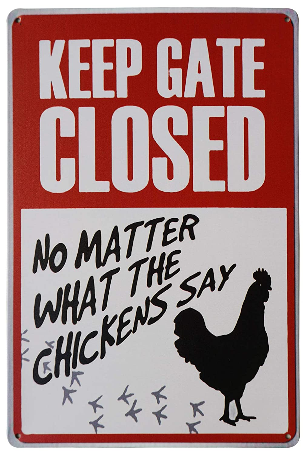 LASMINE Keep Gate Closed No Matter What The Chickens Say Funny Metal Sign Vintage Fresh Farm Tin Signs Decor Man Cave 8X12Inch