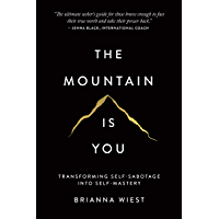 The Mountain Is You: Transforming Self-Sabotage Into Self-Mastery (English Edition)