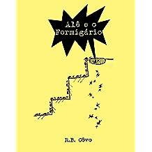 Alê e o formigário (Portuguese Edition) Oct 19, 2015